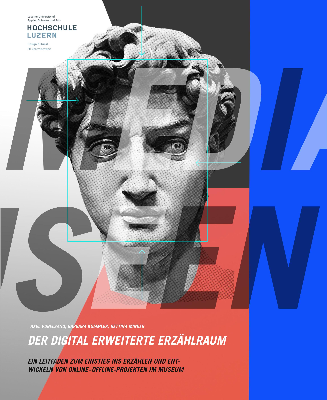 Der neue Leitfaden der Hochschule Luzern, Design und Kunst:  Social Media für Mussen II – der digital erweiterte Erzählraum
