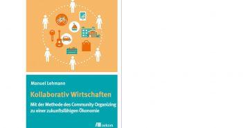 """Umschlagbild des Buches """"Kollaborativ Wirtschaften"""" von Manuel Lehmann"""