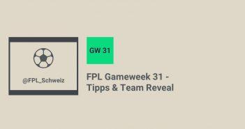 FPL Gameweek 31 - Tipps & Team Reveal